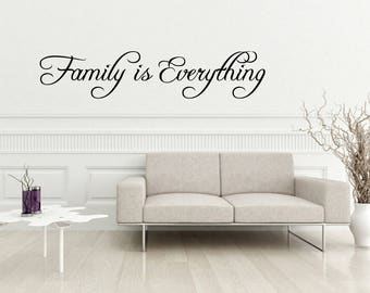 Home Quote, Home Decal , Family Quote, Family is everything decal