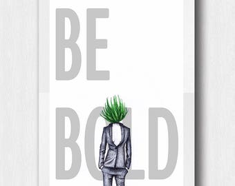 Printable Art, Wall art, BE BOLD print, Contemporary art, Cactus drawing, Sexy woman art, Posters and prints, Home decor, Motivational print