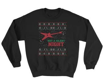 Not a Silent Night Ugly Christmas Sweatshirt