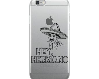 Phone Case / iPhone Case / Funny iPhone Case / iPhone X / iPhone 8 / iPhone 7 / 8 Plus / 7 Plus / Hey Hermano / Christmas Gift / Spanish