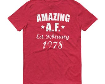 February 1978, 40th Birthday Gift, Born 1978, Big Four Oh, 40th bday TShirt, Happy 40th Birthday, 40 Birthday, Forty Birthday, Forty Gift