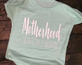 Mom Shirt - Motherhood - The Perfect Mix of Chaos and Love - Mom - Momlife - Chaos - Tee