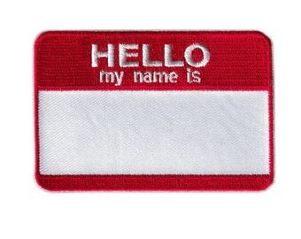 Blank Name Tag - Hello My Name Is Funny Patch