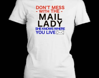 Mail Lady Postal Carrier Postal Worker Gift Tee. Funny Birthday Appreciation Tshirt Gift Idea For Your Favorite Mail Lady.