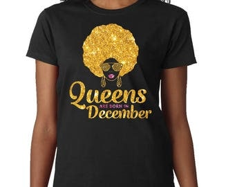 Queens Are Born In december Shirt - december Birthday T-Shirt - december Queen Birthday Girl Tee-Birthday december Queen-Afro Queen december
