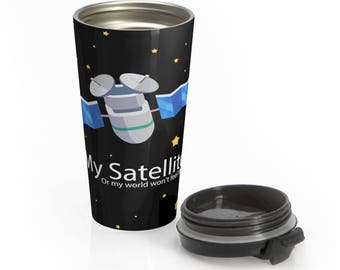 Be My Satellite - Stainless Steel Travel Mug