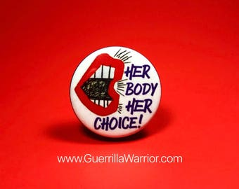 Her Body, Her Choice! (1.25 inch Pin/Button)