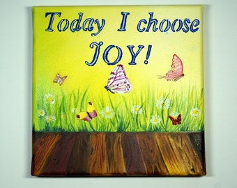Today I choose joy-painting hand painted-positive quote-inspiring quote