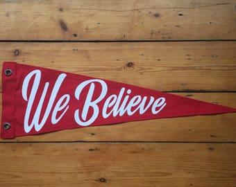We Believe Pennant Flag