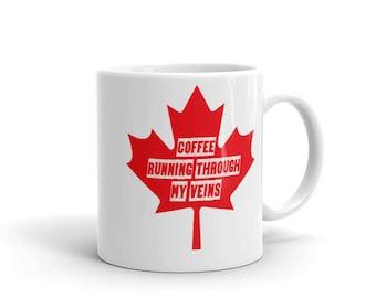 Canada Coffee Mug Coffee Running Through My Veins Canadian Mug Maple Leaf Funny Coffee Mug Funny Coffee Mug Canadian Gift Great White North