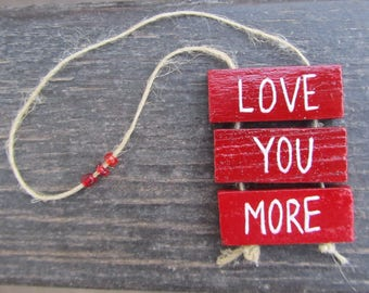 Love you more - Handpainted wooden sign - Love - Red - Giftidea for your loved one - Wall decor - Home decor - Handmade  - I love you