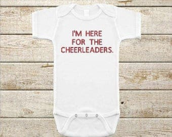 I'm Here for the Cheerleaders Onesie / T-Shirt