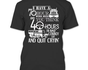 I Have A 10 Hour Work Week T Shirt, Funny Trucker T Shirt