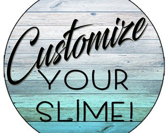 CUSTOMIZE YOUR SLIME (Make Your Own)