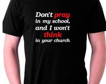 Atheist Tshirt Don't Pray in my School