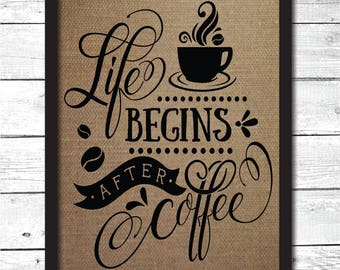 coffee art, coffee wall art, coffee decor, coffee print, life begins after coffee, coffee gift, coffee kitchen art, coffee bar decor, K2