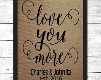 love you more, love, anniversary gift, anniversary gift for him, anniversary gift her, personalized anniversary gift, Valentine's day, L3