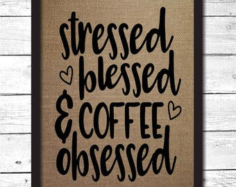 stressed blessed and coffee obsessed, cute coffee sign, funny coffee decoration, coffee decor, coffee wall art, kitchen coffee sign, K20