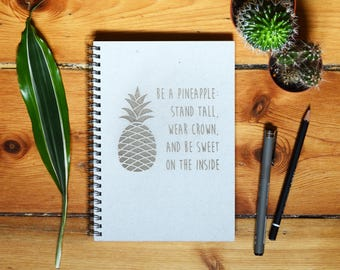 Eco Notebook, Personalized Gift, Handmade Notebook, Recycled Paper, Inspirational Quote, Customized Gift, Be a pineapple