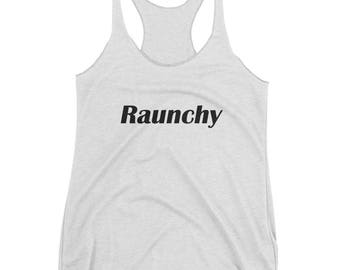 Raunchy Women's Racerback Tank