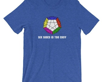 Six Sides is Too Easy Short-Sleeve Unisex T-Shirt