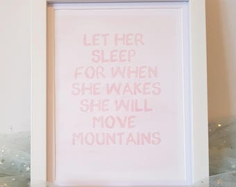 Let them sleep for when they wake they will move mountains Nursery Print
