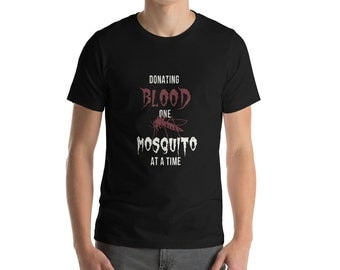 Donating Blood One Mosquito at a Time Short-Sleeve Unisex T-Shirt