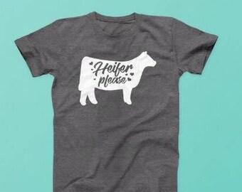 Heifer Please Shirt