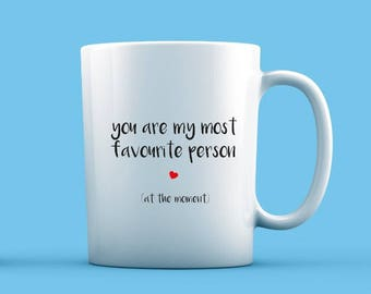 You Are My Most Favourite Person Mug