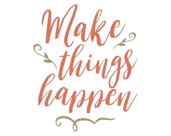 Download Printable Make Things Happen