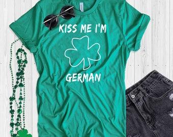 St. Patrick's Day T Shirt UNISEX Kiss Me I'm German Shirt Funny St. Paddy's Day T Shirt Shamrock Green T Shirt