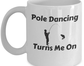 Pole Dancing Turns Me On Coffee Mug-Gifts For Fisherman