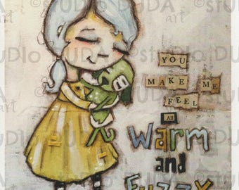 Print of my Original Whimsical Inspirational Motivational Mixed Media Painting - Warm and Fuzzy