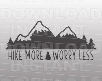 Hike More Worry Less SVG File,Hiking SVG,Adventure svg,Camping svg -Personal & Commercial Use- cricut designs,silhouette svg,vector svg file
