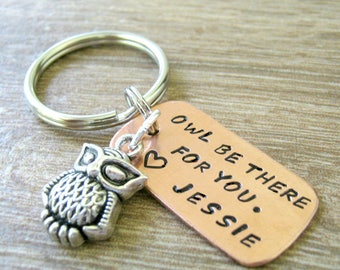 Personalized Owl Keychain, Owl Be There for You with custom name, thinking of you, best friend keychain, sympathy keychain, stay strong