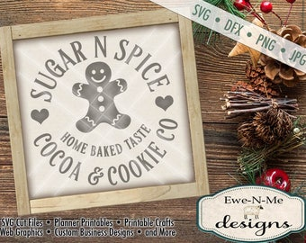 Sugar N Spice SVG - Gingerbread svg - Christmas SVG Cut File - cookie svg - cocoa svg - Commercial Use svg, dfx, png and jpg files