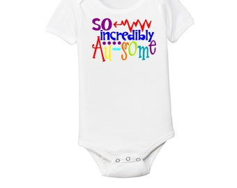 Autism Onesie - So Incredibly Au-some Tee - Autism Tee