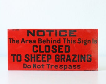 Vintage Sheep Sign, Closed to Sheep Grazing, Do Not Trespass