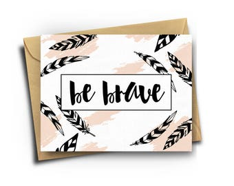 Be Brave Greeting Card   Everyday   Grow Series   Blank Inside