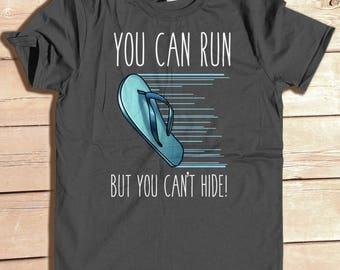 You Can Run But You Can't Hide funny Mexican La Chancla shirt, Flip Flop Shirt, Mexican Problems Shirt, Hispanic Heritage, Latino Culture