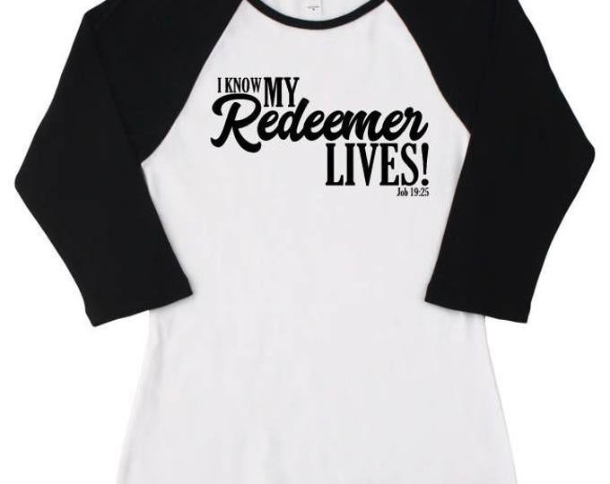 I Know My Redeemer Lives Raglan t-shirt, Women's Scripture Tee, Job 19:25