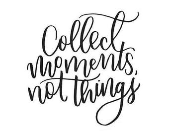 Collect Moments Not Things Vinyl Car Decal Bumper Window Sticker Any Color Multiple Sizes Mothers Day Jenuine Crafts