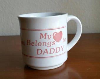 Vintage My Heart Belongs to Daddy Coffee Mug - Fathers Day Gift - Retro Dishware