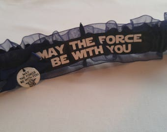 NEW Handmade wedding garter toss STAR WARS wedding garter May the force be with you