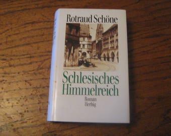 Schlesisches Himmelreich  (German Edition) by Rotraud Schone