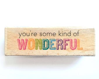 You're some kind of Wonderful - Rubber Stamp, Greeting Cards, Etsy Shop, Branding, Packaging, Invitations, Party, Favors, Wedding Gifts