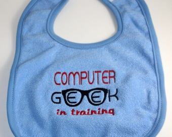 Embroidered Baby Bib- Computer Geek in Training/Geek Glasses/Computer/Nerd