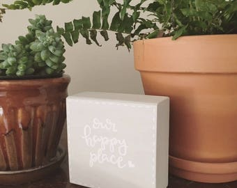 Mini Wood Block - Our Happy Place - Hand Painted Wood Sign