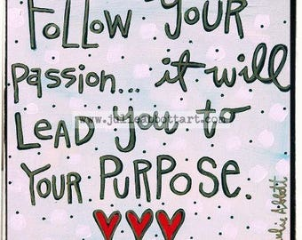 Follow Your Passion Print on Wood Canvas