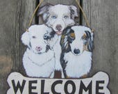 WELCOME Custom Dog Sign - Original Hand Crafted Hand Painted - Australian Shepherds
